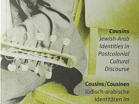 Cousins/Cousinen, Jüdisch-arabische Identitäten im postkolonialen kulturellen Diskurs