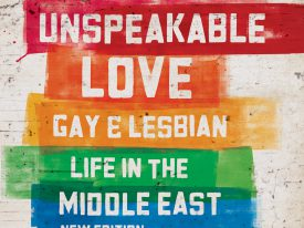 Unspeakable Love – Gay and Lesbian Life in the Middle East