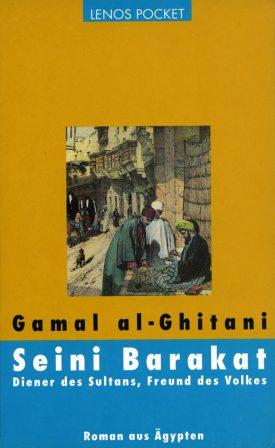 Seini Barakat. Diener des Sultans, Freund des Volkes