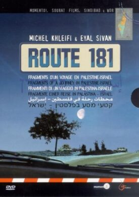 Route 181 – Fragments of a Journey in Palestine-Israel